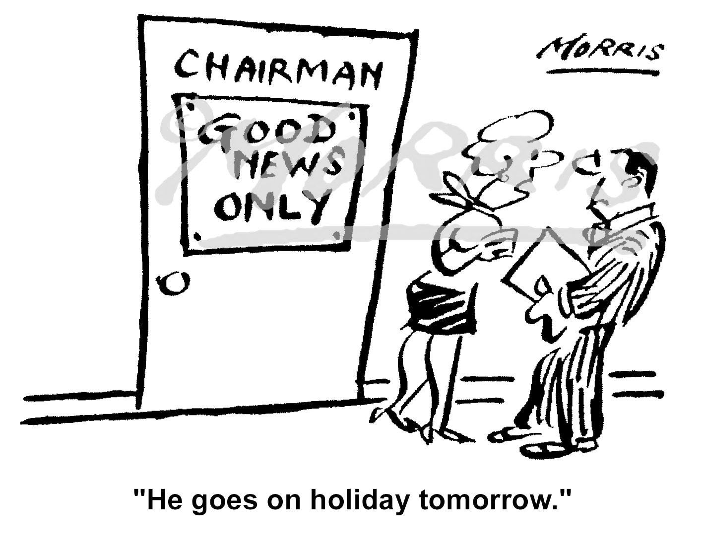 President, Chairman, Chief Executive officer 'good news only' business cartoon – Ref: 6217bw