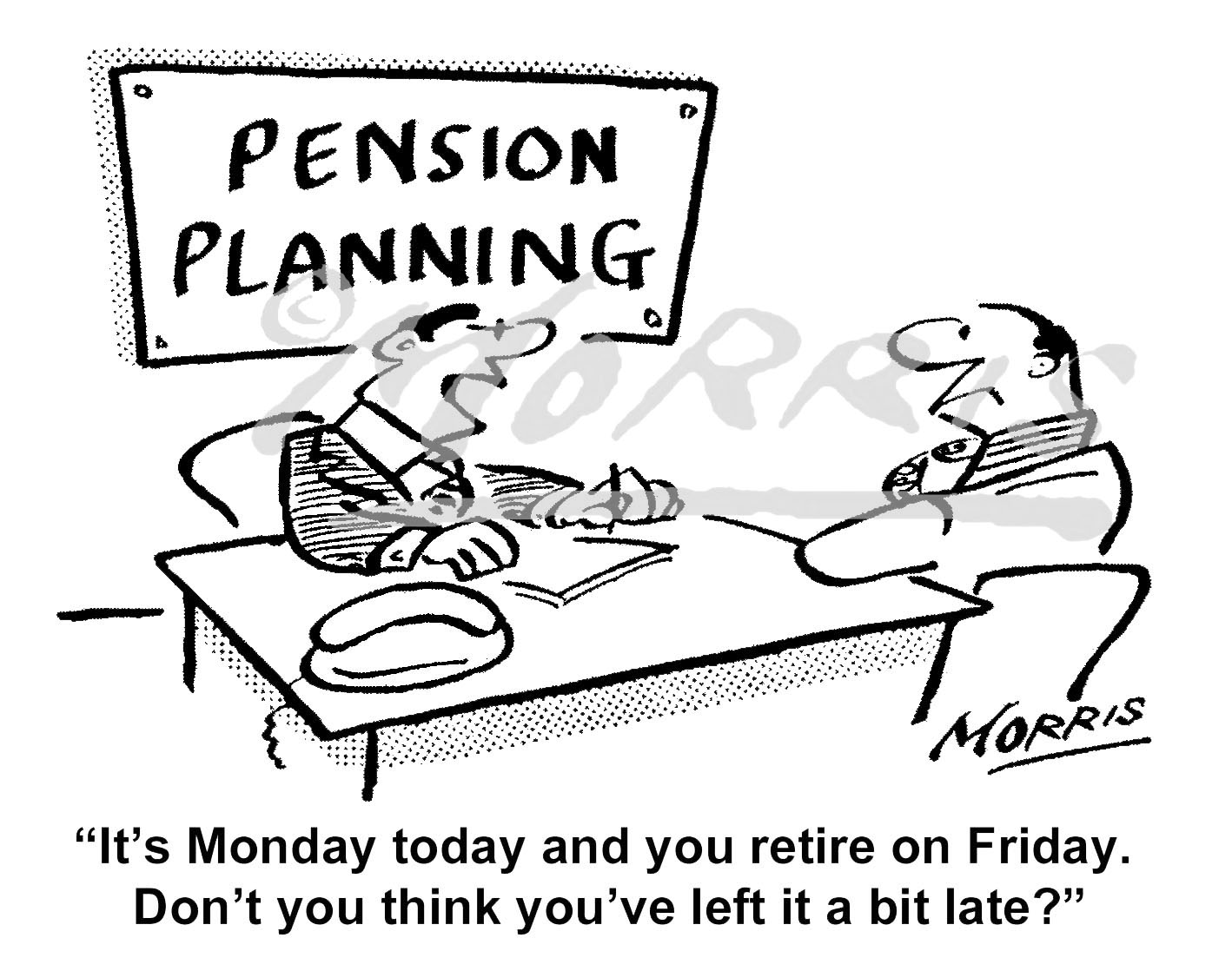Pension planning retirement cartoon – Ref: 7413bw